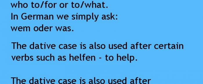 The 4 cases in German.  Part 3 -The dative case.